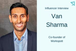 Influencer interview Van Sharma, Workspott